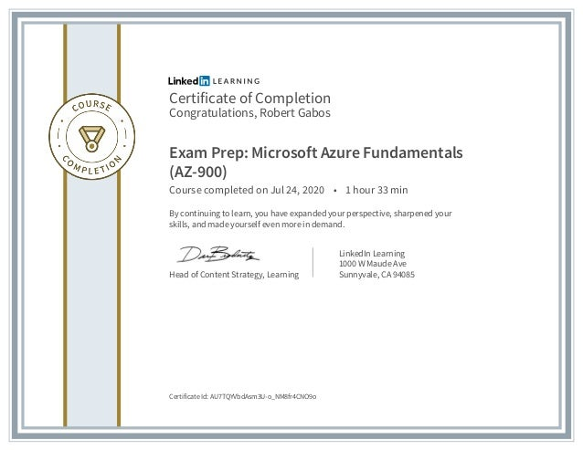 Certificate of Completion Congratulations, Robert Gabos Exam Prep: Microsoft Azure Fundamentals (AZ-900) Course completed ...