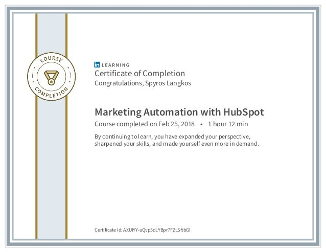 Certificate of Completion Congratulations, Spyros Langkos Marketing Automation with HubSpot Course completed on Feb 25, 20...