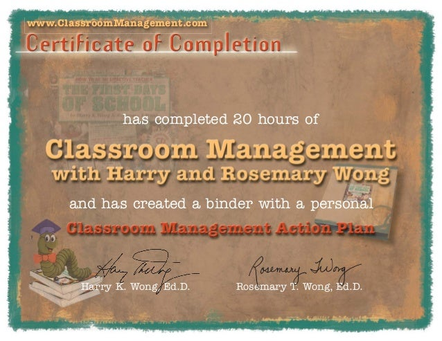 www.ClassroomManagement.com               has completed 20 hours of      and has created a binder with a personal        H...