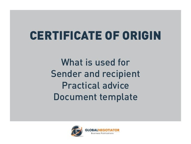 Certificate of origin form and user guide certificate of origin what is used for sender and recipient practical advice document template yelopaper Image collections