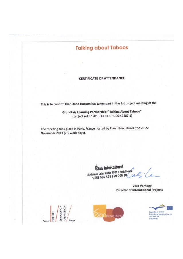Talking about Toboos  CERTIFICATE OF ATTENDANCE  This is to confirm that Onno Hansen has taken part in the 1st project meet...