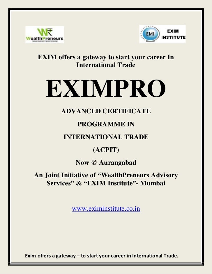 EXIM offers a gateway to start your career In                 International Trade         EXIMPRO                ADVANCED ...