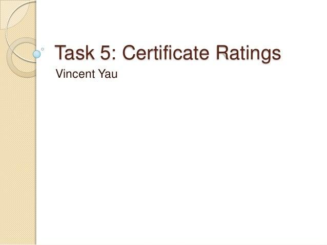 Task 5: Certificate Ratings Vincent Yau