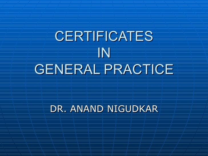 CERTIFICATES IN GENERAL PRACTICE DR. ANAND NIGUDKAR
