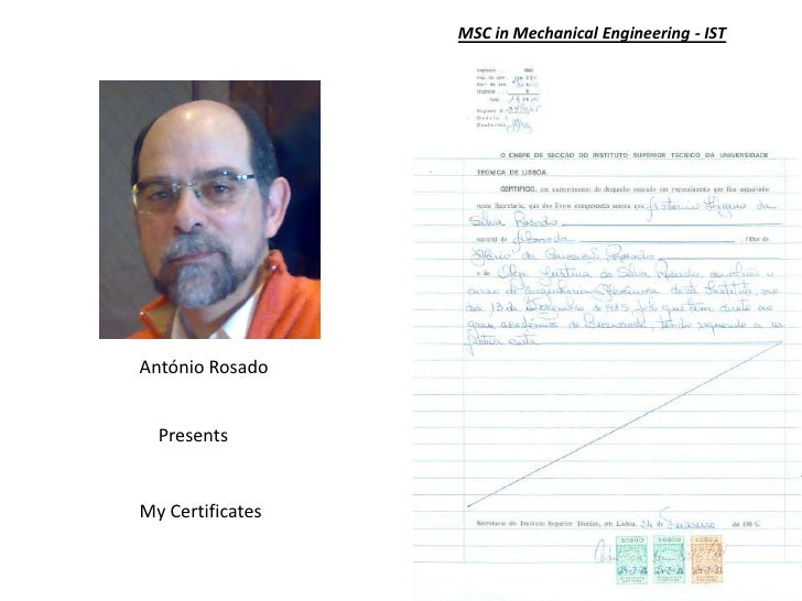 MSC in Mechanical Engineering - IST<br />António Rosado<br />Presents<br />My Certificates <br />