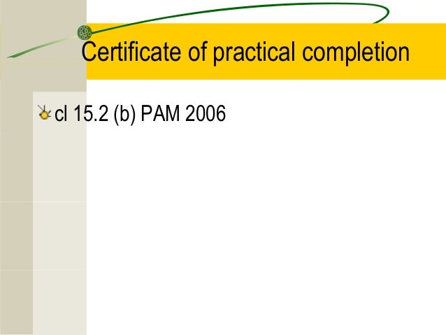 Certificates and payments certificate of practical completion cl 152 b pam 2006 yadclub Choice Image