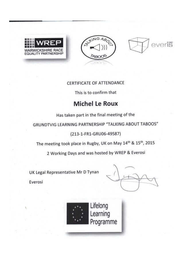 WARWICKSHIRE RACE  EQUALITY PARTNERSHIP        CERTIFICATE OF ATTENDANCE  This is to confirm that  Michel Le Roux  Has tak...