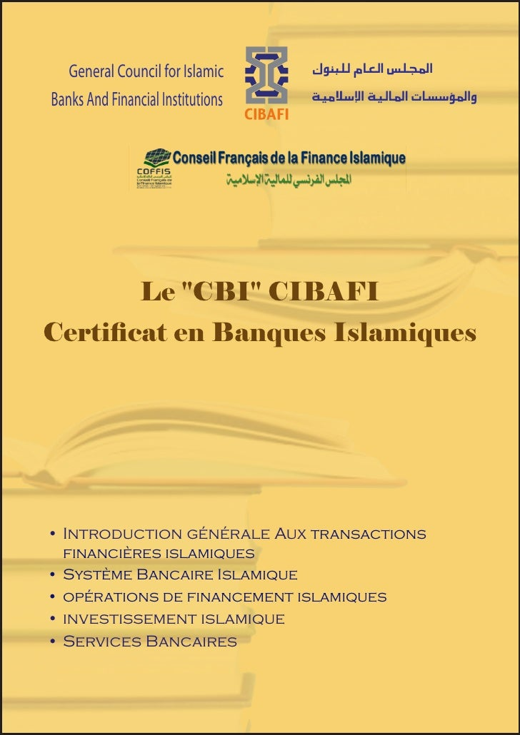Le «CBI» CIBAFI – Certificat                                                   en banques Islamiqus   General Council for ...