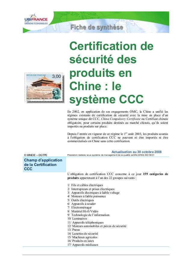 Certification de sécurité des produits en Chine : le système CCC En 2002, en application de ses engagements OMC, la Chine ...