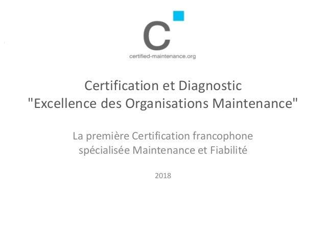 """Certification et Diagnostic """"Excellence des Organisations Maintenance"""" La première Certification francophone spécialisée M..."""