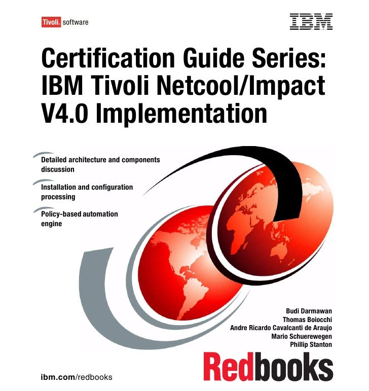 Front coverCertification Guide Series:IBM Tivoli Netcool/ImpactV4.0 ImplementationDetailed architecture and componentsdisc...