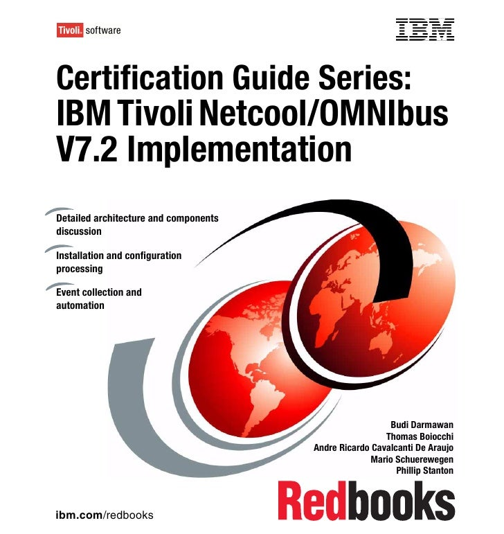 Front coverCertification Guide Series:IBM Tivoli Netcool/OMNIbusV7.2 ImplementationDetailed architecture and componentsdis...