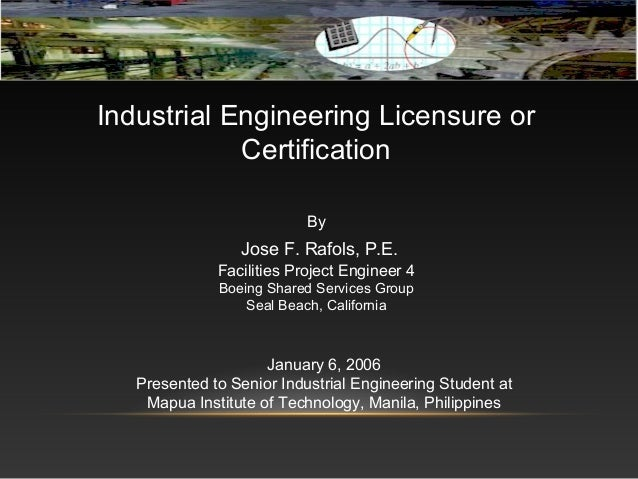 industrial engineering licensure or certification by jose f rafols pe facilities project engineer 4 - Boeing Industrial Engineer Sample Resume