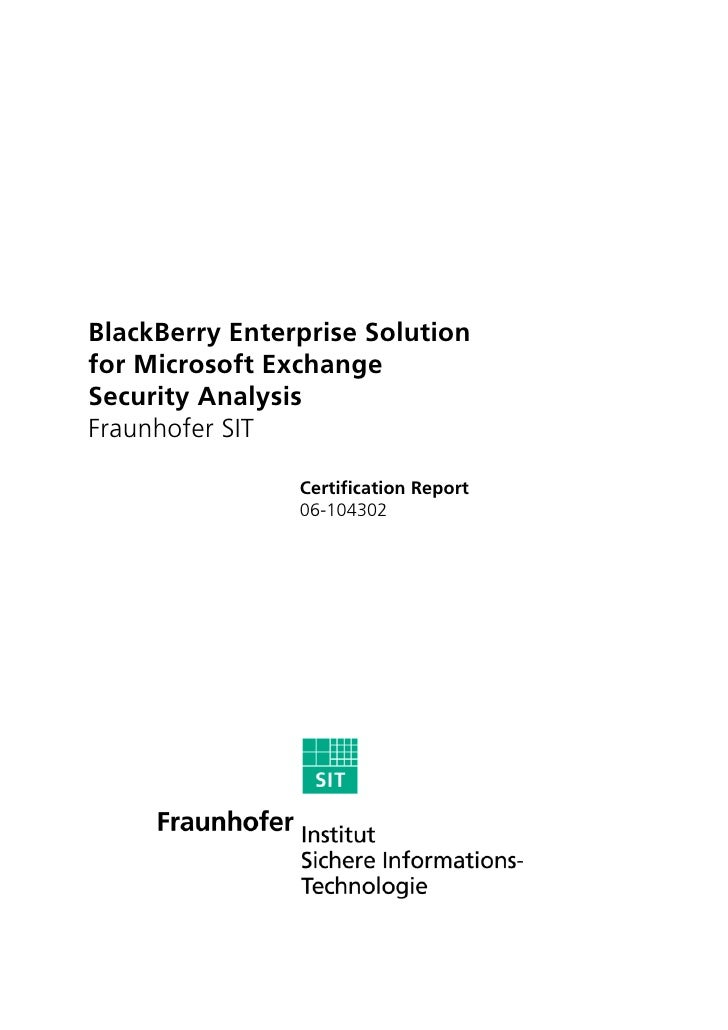 BlackBerry Enterprise Solution for Microsoft Exchange Security Analysis Fraunhofer SIT                  Certification Repo...
