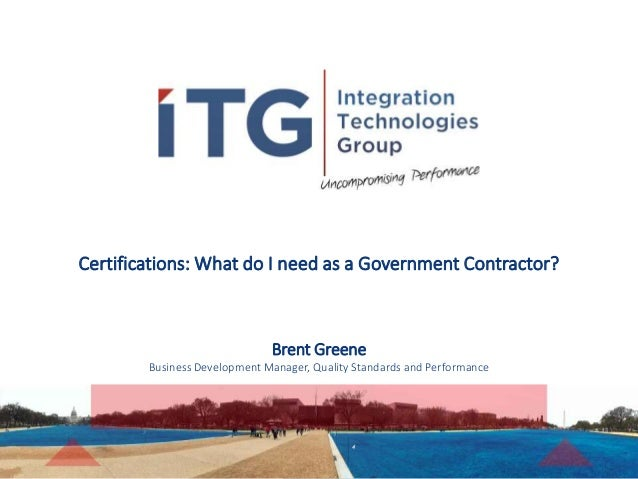 https://consulting.itgonline.com1984 - 2019 Certifications: What do I need as a Government Contractor? Brent Greene Busine...