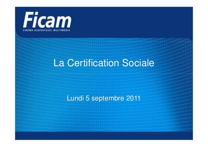 La Certification Sociale   Lundi 5 septembre 2011