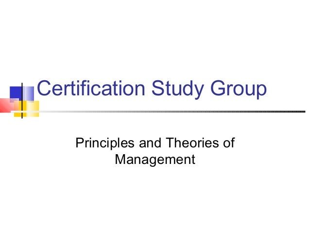 Certification Study Group Principles and Theories of Management