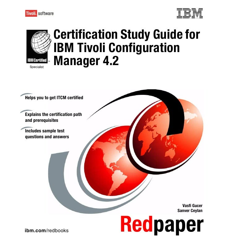 Front cover               Certification Study Guide for               IBM Tivoli Configuration               Manager 4.2He...