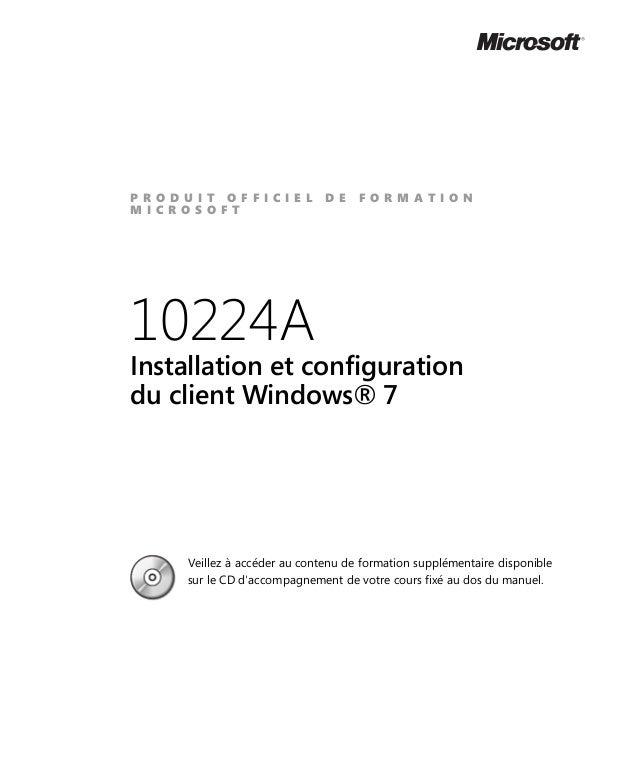 P R O D U I T O F F I C I E L D E F O R M A T I O N M I C R O S O F T 10224A Installation et configuration du client Windo...