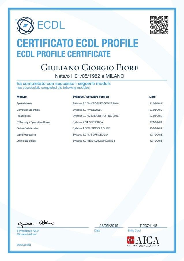 CERTIFICATO ECDL PROFILE ECDL PROFILE CERTIFICATE has successfully completed the following modules: ha completato con succ...
