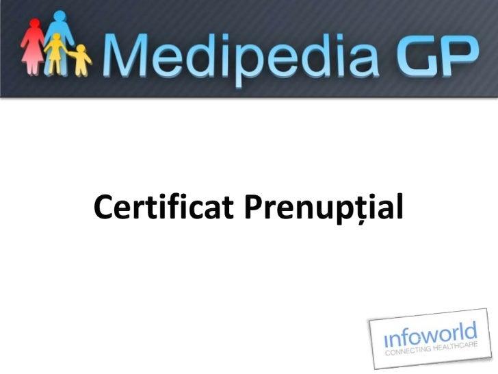 Scop     Rularea fluxului medical destinat pacienților      care necesită certificat prenupțial pentru                    ...