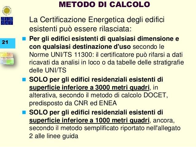Certificazione energetica degli edifici normativa e procedure for Calcolo metri quadri commerciali