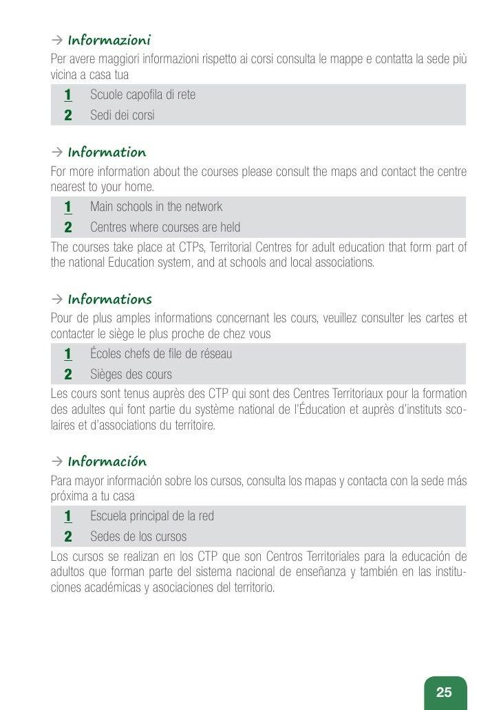 Æ InformazioniPer avere maggiori informazioni rispetto ai corsi consulta le mappe e contatta la sede piùvicina a casa tua ...