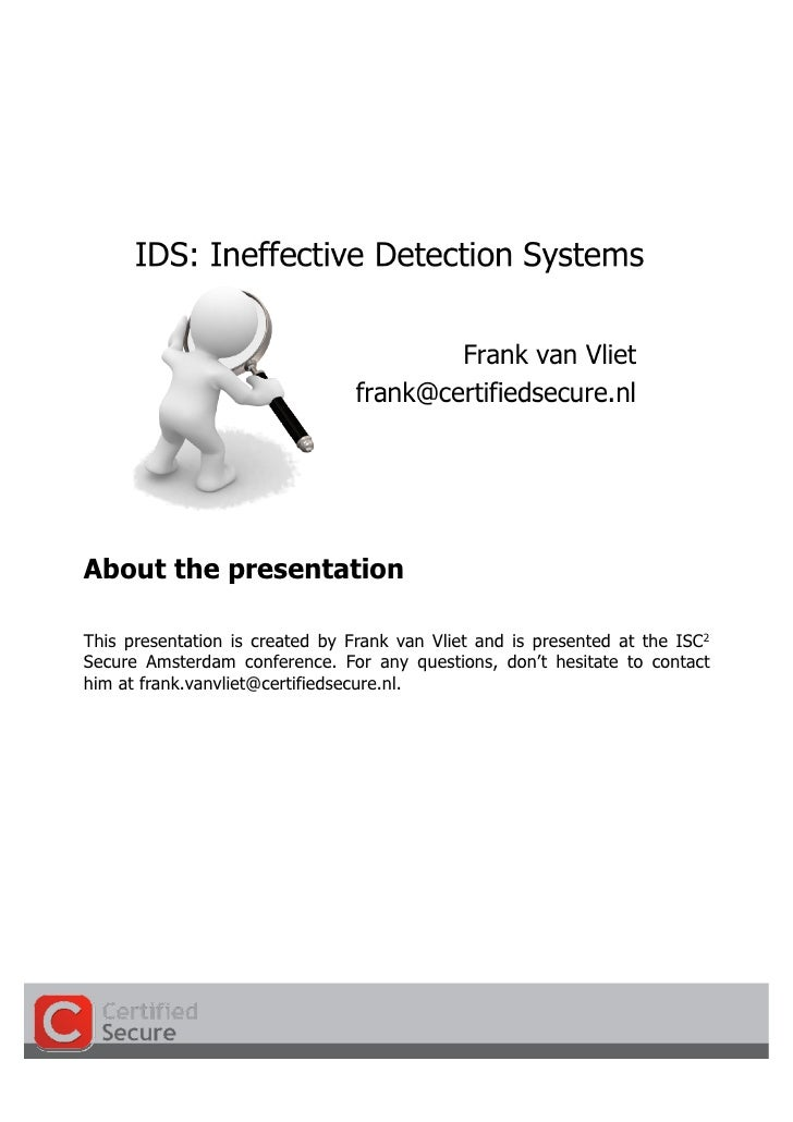 About the presentation  This presentation is created by Frank van Vliet and is presented at the ISC2 Secure Amsterdam conf...