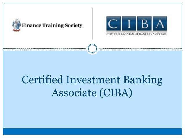 Certified Investment Banking Associate (CIBA)