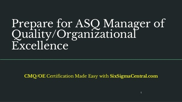 Prepare for ASQ Manager of Quality/Organizational Excellence Certification CMQ/OE Certification Made Easy with SixSigmaCen...