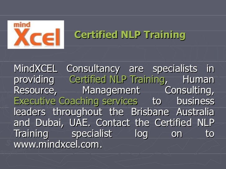Certified NLP Training MindXCEL Consultancy are specialists in providing  Certified NLP Training , Human Resource, Managem...