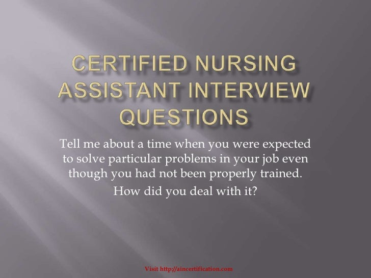 certified nursing assistant interview questions