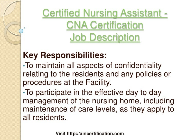 Marvelous Visit Http://aincertification.com; 3. Certified Nursing Assistant   CNA  Certification Job DescriptionKey Responsibilities:u2022To ...