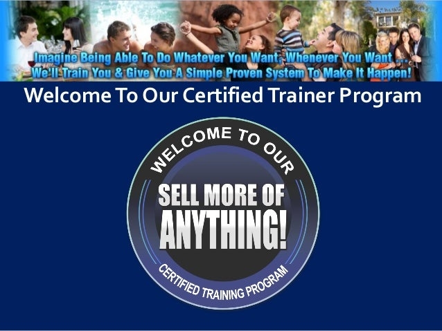 WelcomeTo Our CertifiedTrainer Program