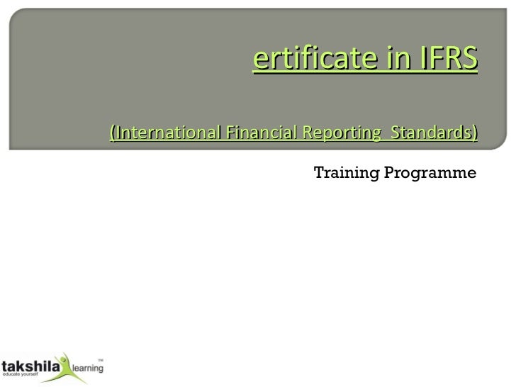 Certificate in IFRS (International Financial Reporting  Standards) Training Programme