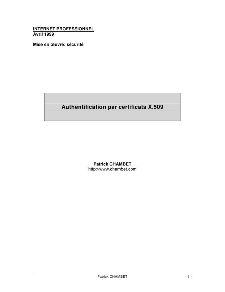 INTERNET PROFESSIONNELAvril 1999Mise en œuvre: sécurité            Authentification par certificats X.509                 ...