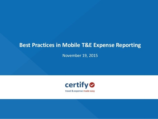 Best Practices in Mobile T&E Expense Reporting November 19, 2015