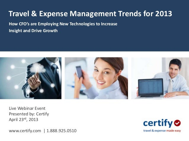 Travel & Expense Management Trends for 2013How CFO's are Employing New Technologies to IncreaseInsight and Drive GrowthLiv...