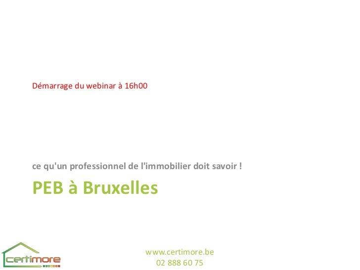 Démarrage du webinar à 16h00ce quun professionnel de limmobilier doit savoir !PEB à Bruxelles                            w...