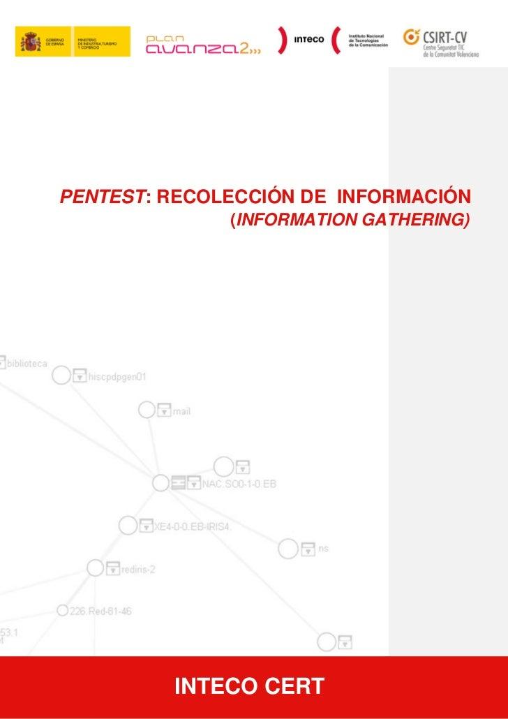 PENTEST: RECOLECCIÓN DE INFORMACIÓN              (INFORMATION GATHERING)         INTECO CERT