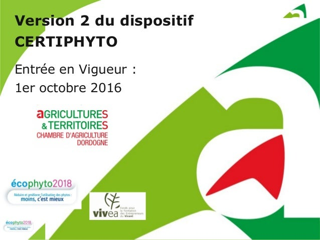 Certiphyto V2 – contact Christine ARCHENAULTCertiphyto V2 – Conception C.ARCHENAULT (CA 86) complété par G.DESMARS (CA24) ...