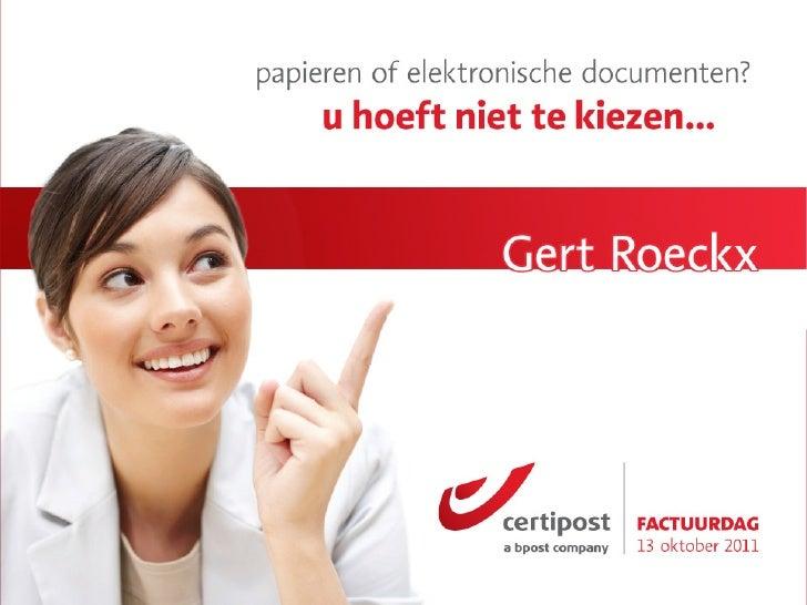 Aanbod CertipostStrategie: totaaloplossingen      S.E.P.A.    elektronischaangetekend schrijven                  bpost    ...