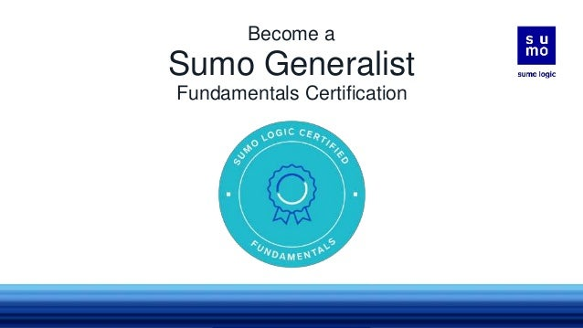 Sumo Generalist Fundamentals Certification Become a