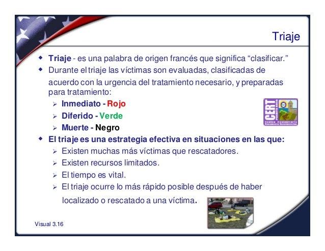 """Visual 3.16Triajew Triaje - es una palabra de origen francés que significa """"clasificar.""""w Durante el triaje las víctimas s..."""