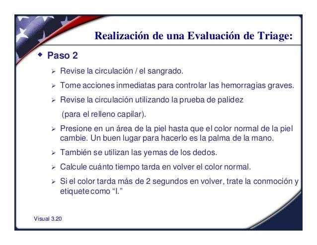 Visual 3.20Realización de una Evaluación de Triage:w Paso 2Ø Revise la circulación / el sangrado.Ø Tome acciones inmediata...