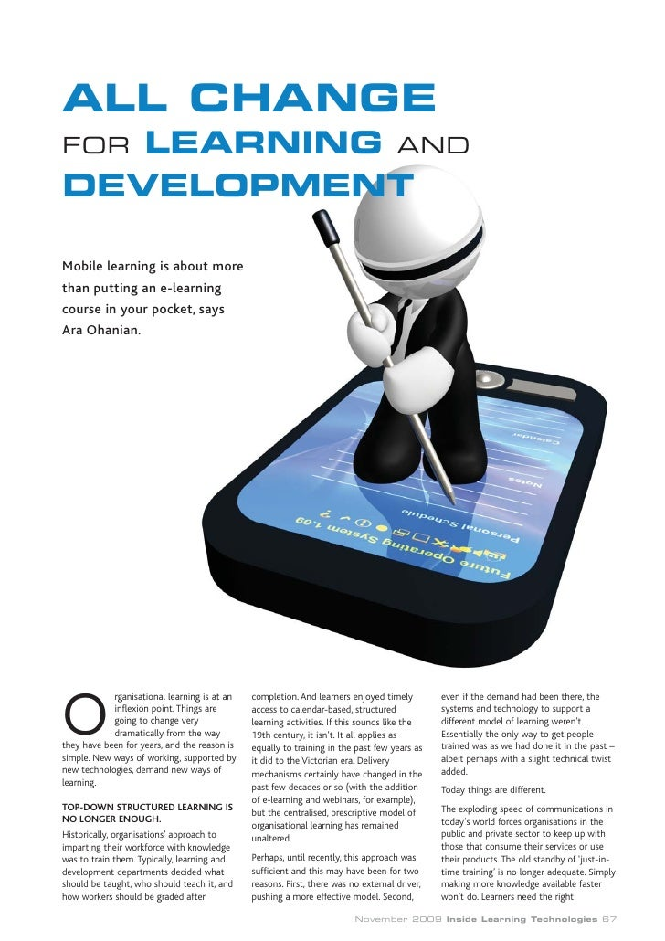 ALL CHANGE FORLEARNING AND DEVELOPMENT  Mobile learning is about more than putting an e-learning course in your pocket, sa...