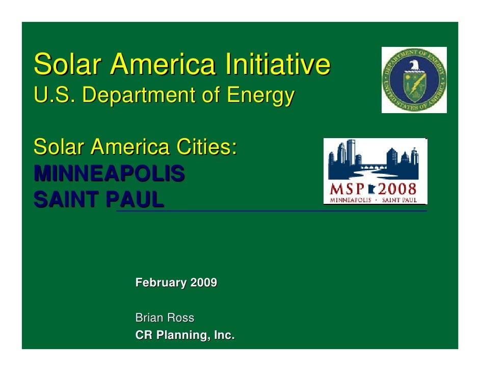 Solar America Initiative U.S. Department of Energy  Solar America Cities: MINNEAPOLIS SAINT PAUL             February 2009...