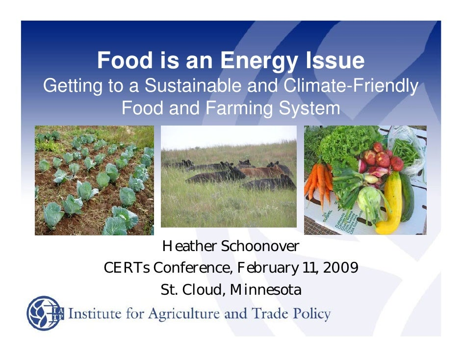 Food is an Energy Issue Getting to a Sustainable and Climate-Friendly           Food and Farming System                   ...
