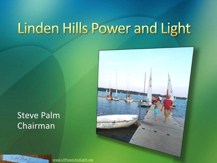 Steve Palm Chairman           www.LHPowerAndLight.org