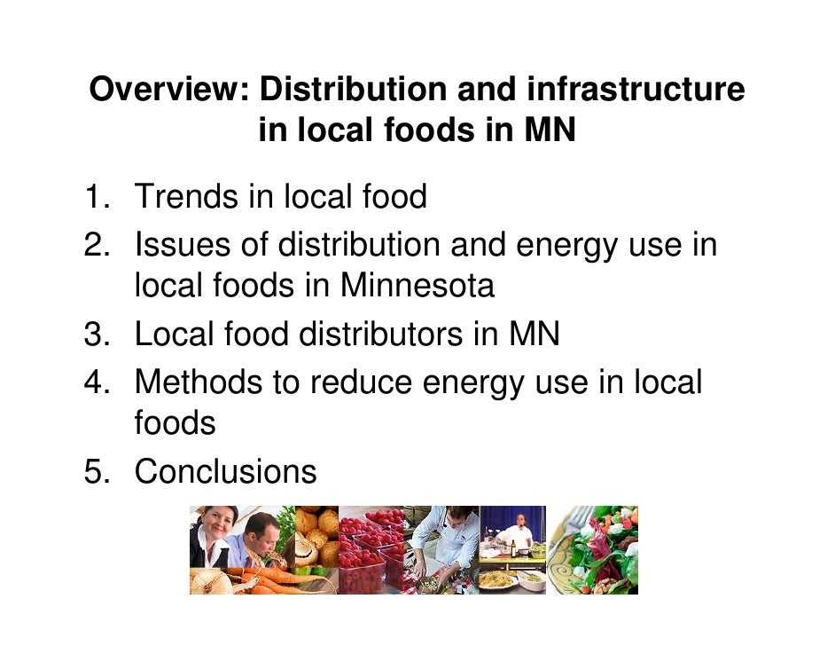 Overview: Distribution and infrastructure           in local foods in MN 1. Trends in local food 2. Issues of distribution...
